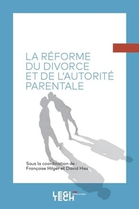 Françoise Hilger et David Hiez - La réforme du divorce et de l'autorité parentale.