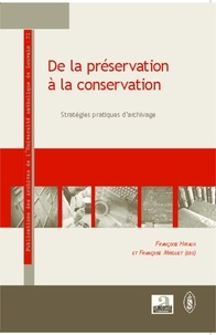 Françoise Hiraux et Françoise Mirguet - De la préservation à la conservation - Stratégies pratiques d'archivage.