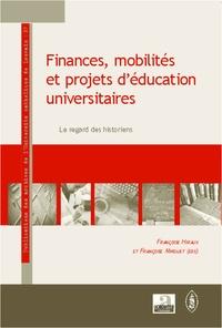 Françoise Hiraux et Françoise Mirguet - Finances, mobilités et projets d'éducation universitaires - Le regards des historiens.