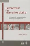 Françoise Hiraux - L'avènement d'une ville universitaire - La création de Louvain-la-Neuve : hommage à Michel Woitrin.