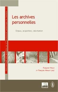 Françoise Hiraux et Françoise Mirguet - Les archives personnelles - Enjeux, acquisition, valorisation.