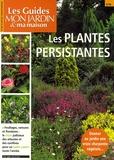Françoise Horiot - Les plantes persistantes.