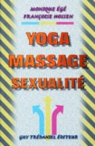 Françoise Hossen et Monique Egé - Yoga, massage, sexualité.