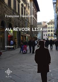 Françoise Houdart - Au revoir Lisa.