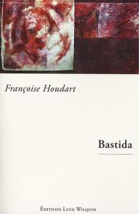 Françoise Houdart - Bastida.