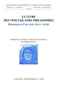 Françoise Hudry - Le livre des vingt-quatre philosophes - Résurgence d'un texte du IVe siècle.