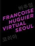 Françoise Huguier - Virtual Seoul.