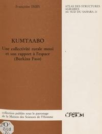 Françoise Imbs et Gilles Sautter - Kumtaabo : une collectivité rurale mossi et son rapport à l'espace (Burkina Faso).