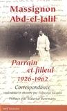 Françoise Jacquin et  Collectif - Massignon - Abd-el-Jalil - Parrain et filleul 1926-1962.