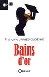 Françoise James-Ousénie - Bains d'or.