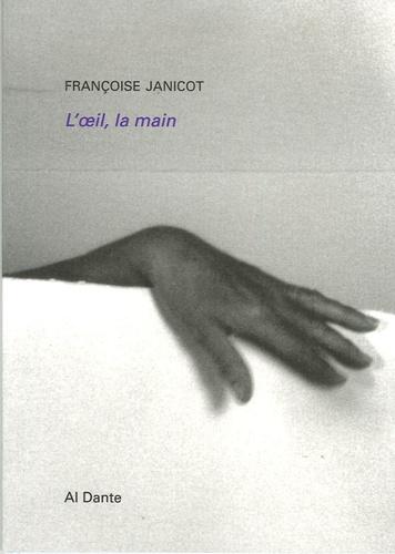 Françoise Janicot - L'oeil, la main.