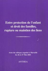 Françoise Jardin - Entre protection de l'enfant et droit des familles, rupture ou maintien des liens.