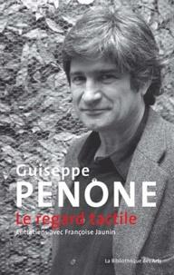 Françoise Jaunin - Giuseppe Penone - Le regard tactile.