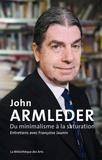 Françoise Jaunin - John Armleder - Du minimalisme à la saturation.