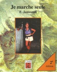 Françoise Jaussaud - Je marche seule - ABC pour apprivoiser la moyenne montagne en solitaire.