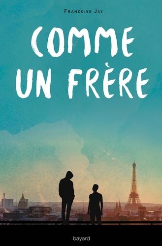Françoise Jay - Comme un frère.