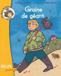 Françoise Jay d'Albon et Stéfany Devaux - Graine de géant.