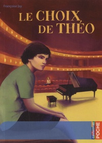 Françoise Jay - Le Choix de Théo.