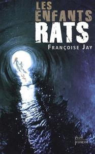 Françoise Jay - Les enfants-rats.
