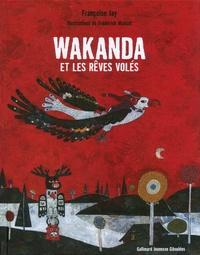 Françoise Jay et Frédérick Mansot - Wakanda et les rêves volés.