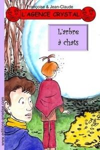 Françoise & Jean-Claude - L'agence Crystal Tome 11 : L'arbre à chats.