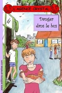Françoise & Jean-Claude - L'agence Crystal Tome 12 : Danger dans le bus.