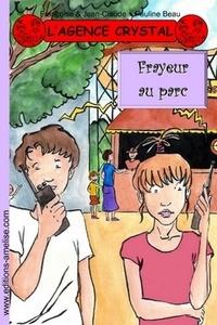 Françoise & Jean-Claude et Pauline Beau - L'agence Crystal Tome 13 : Frayeur au parc.