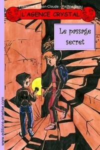 Françoise & Jean-Claude et Pauline Beau - L'agence Crystal Tome 14 : Le passage secret.