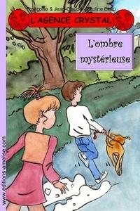Françoise & Jean-Claude et Pauline Beau - L'agence Crystal Tome 15 : L'ombre mystérieuse.