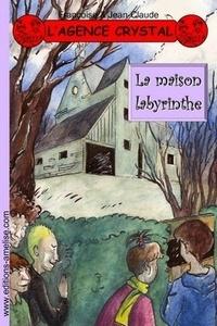 Françoise & Jean-Claude - L'agence Crystal Tome 5 : La maison labyrinthe.