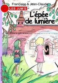 Françoise & Jean-Claude - Les Jum's Tome 15 : L'épée de lumière.