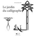 Françoise Joire - Le jardin du calligraphe.