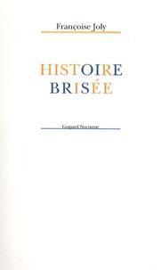 Françoise Joly - Histoire brisée.