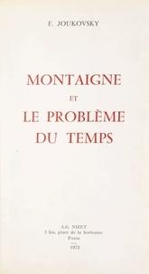 Françoise Joukovsky - Montaigne et le problème du temps.