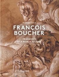 Françoise Joulie - François Boucher - Fragments of a world culture.