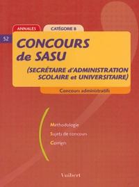 Françoise Juhel et  Collectif - Concours de SASU (secrétaire d'administration scolaire et universitaire) - Catégorie B.