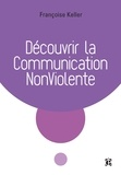 Françoise Keller - Découvrir la Communication NonViolente.