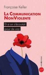 Françoise Keller - La Communication NonViolente - Pour des relations sincères et épanouies.