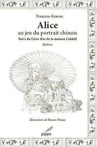 Alice Au Jeu Du Portrait Chinois Suivi Du Livre Françoise
