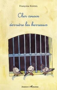 Françoise Kerisel - Cher cousin derrière les barreaux.