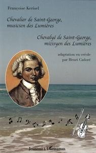 Françoise Kerisel - Chevalier de Saint-George, musicien des Lumières - Chevalyé de Saint-George, mizisyen des Lumières, édition bilingue français-créole.