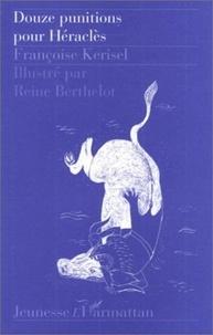 Françoise Kerisel et Reine Berthelot - Douze punitions pour Héraclès.
