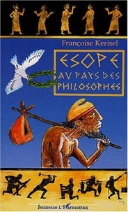 Françoise Kerisel - Esope au pays des philosophes.