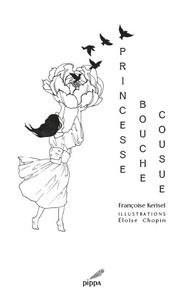 Françoise Kerisel - Princesse bouche cousue.