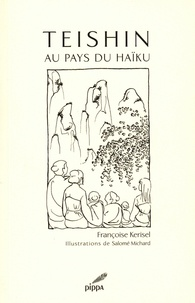 Françoise Kerisel - Teishin au pays du haïku.