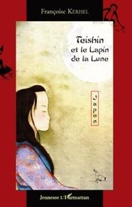 Françoise Kerisel - Teishin et le lapin de la lune.
