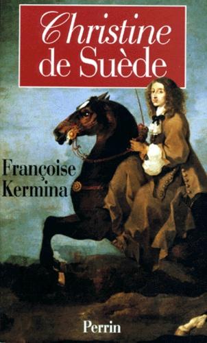Françoise Kermina - Christine de Suède.