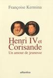 Françoise Kermina - Henri IV et Corisande - Un amour de jeunesse.