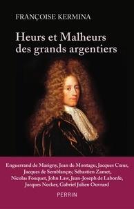 Françoise Kermina - Heurts et malheurs des grands argentiers.