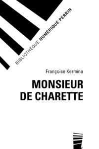 Françoise Kermina - Monsieur de Charette.